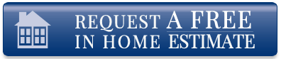 Request A FREE In Home Estimate